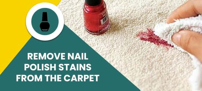 Remove Nail Polish Stains From The Carpet